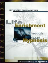 Life Enrichment through Self Hypnosis