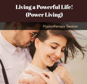 Power Living Through Hypnosis