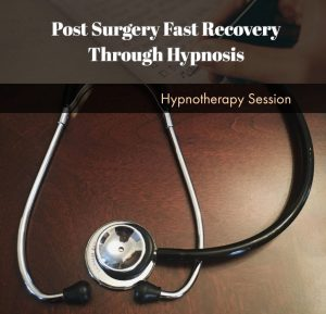 Post Surgery Fast Recovery Through Hypnosis download $24,95