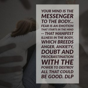 Your mind is the messenger to the body