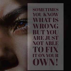 Sometimes you know what is wrong but you ....
