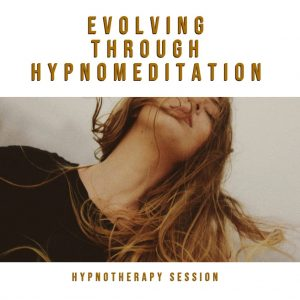 Evolving Through Hypnomeditation