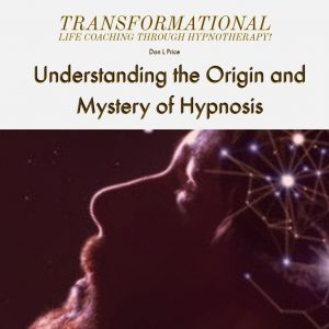 Understanding the Origin and Mystery of Hypnosis