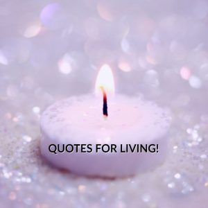 Quotes For Living